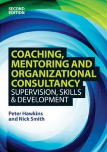 Coaching, Mentoring and Organisational Consultancy, by Peter Hawkins and Nick Smith