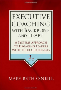 Executive Coaching with Backbone and Heart, by Mary Beth O'Neil