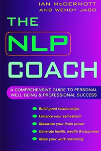 The NLP Coach, by Ian McDermott and Wendy Jago